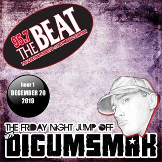 KPAT 95.7 THE BEAT .. The Friday Night Jump Off Hour 1 .. digumsmak .. 12-20-2019
