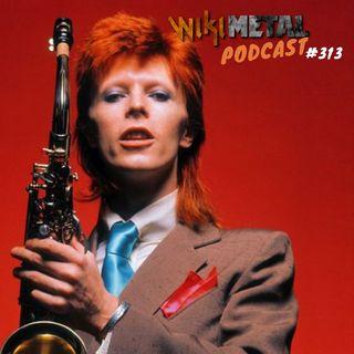 #313 | Especial David Bowie