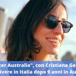 Ep.166 - Ritornare a vivere in Italia dopo 9 anni in Australia, con Cristiana Gentile