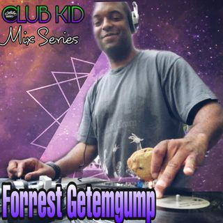 LOLO Knows Club Kid Mix Series... Forrest Getemgump, Getemgump Radio, Akron