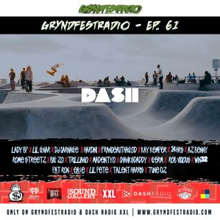 [2/19] @Dash_Radio #XXL : #GryndfestRadio #TakerOver Guest Djs Vol 61st #dinnerland #theearplugs