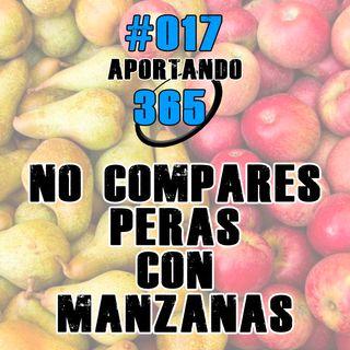 No compares peras con manzanas | #017 - Aportando 365