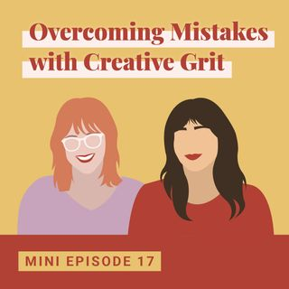 Overcoming Mistakes with Creative Grit