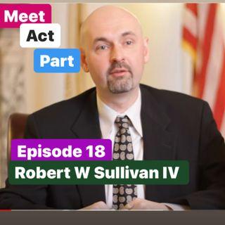 Meet, Act and Part-Episode 18-Robert Sullivan IV