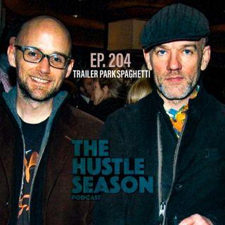 The Hustle Season: Ep. 204 Trailer Park Spaghetti