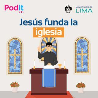 Religión Ep. 8 | Jesús funda la iglesia