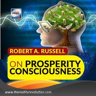 Robert A Russell On Prosperity Consciousness