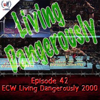 Episode 42: ECW Living Dangerously 2000