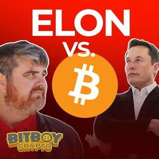 122. Elon Musk vs Bitcoin | BitBoy Crypto