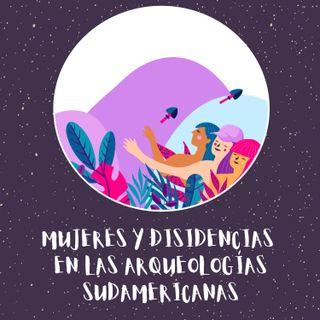 Podcast N°3. Mujeres y Disidencias en las Arqueologías Sudamericanas