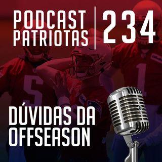234 - Dúvidas da offseason dos Patriots