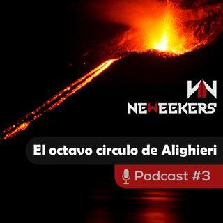 El octavo circulo de Alighieri - Neweekers Podcast