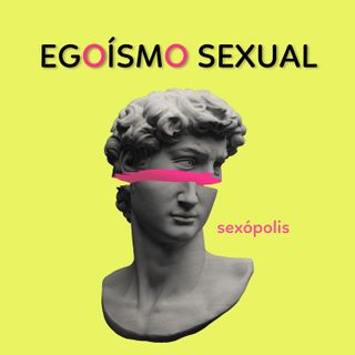 Egoísmos sexuales