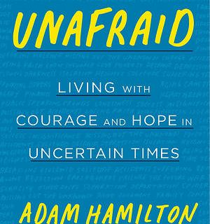 Adam Hamilton - Living with Courage and Hope