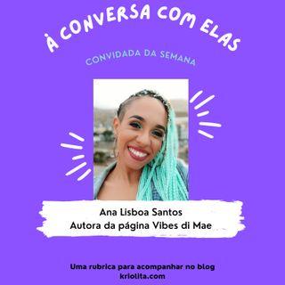 À Conversa com... Ana Lisboa Santos, mentora da página Vibes di Mae