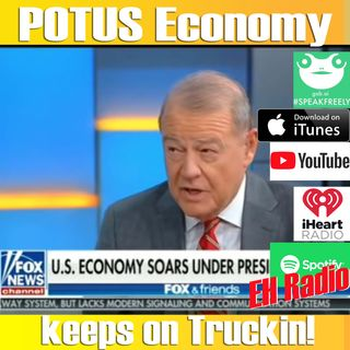 EHR 504 Morning moment POTUS Economy keeps on Truckin! Feb 13 2019