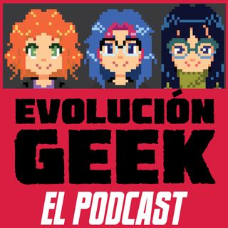 Evolución Geek: Episodio 002 | Halloween, R.I.P. 'Iron Fist' y 'Luke Cage', Johnny Depp fuera de 'Pirates of the Caribbean'