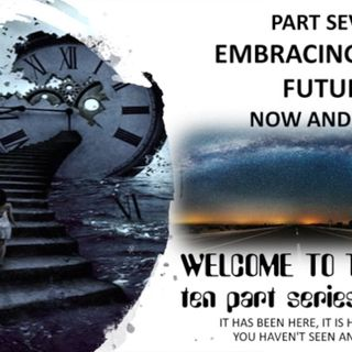 WELCOME TO THE FUTURE PART SEVEN TAKING HOLD OF GOD'S FUTURE FOR YOU TODAY