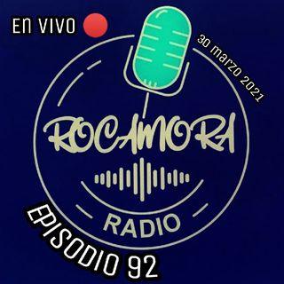 Ep. 92 RadioRocamora - EN VIVO 🔴 30 Marzo 2021