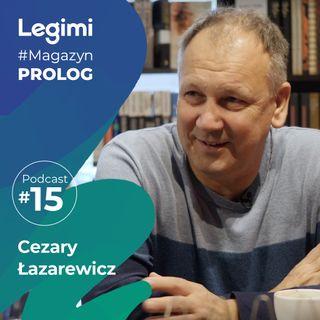 Rozmowa z Cezarym Łazarewiczem