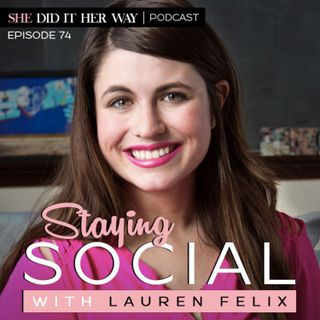 SDH074: Staying Social | An Interview with Lauren Felix