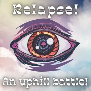 The Truth: Relapse!!
