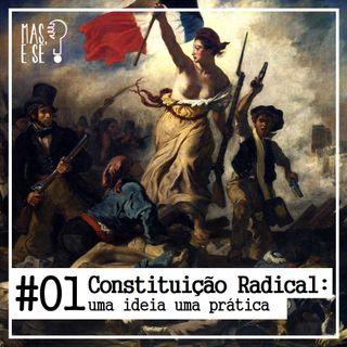 Mas e se? #1 Constituição radical uma ideia uma prática