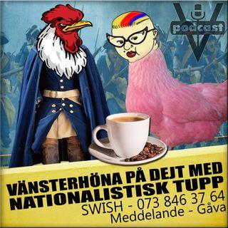VÄNSTERHÖNA PÅ DEJT MED NATIONALISTISK TUPP