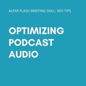 Optimizing podcast audio