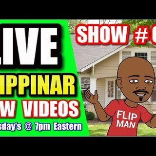 Live Show #63 | Flipping Houses Flippinar: House Flipping With No Cash or Credit 07-19-18