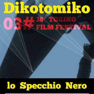 Speciale Lo Specchio Nero per Torino Film Festival TFF20 E03 - 26/11/2020