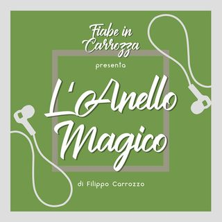 L'anello Magico - Fiabe Italiane - Italo Calvino
