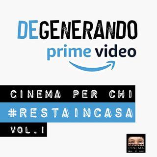Cinema per chi #RESTAINCASA Vol.1: Amazon Prime Video