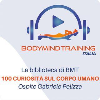 La Biblioteca di BMT | 100 Curiosità sul Corpo Umano | Ospite Gabriele Pelizza