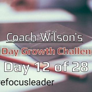 Day #12 of The 28 Day Growth Challenge