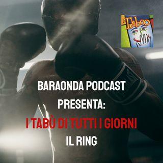 IL RING - I tabù di tutti i giorni
