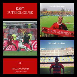 E Se? #1 - Flamengo 2019