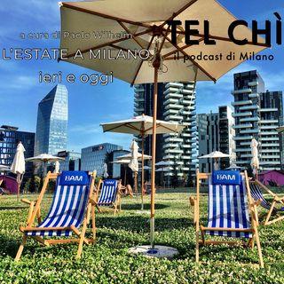 Puntata 4: estate a Milano, ieri e oggi
