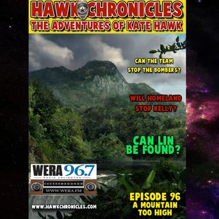 "Episode 96 Hawk Chronicles ""A Mountain Too High"""