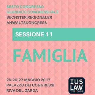Sessione 11 - Famiglia - VI Congresso Giuridico Distrettuale Rovereto - Trento - Bolzano