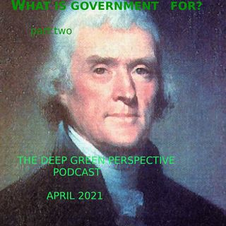 What Is Government For? Pt. 2