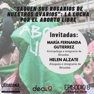 Saquen sus rosarios de nuestros ovarios: una lucha por el aborto libre