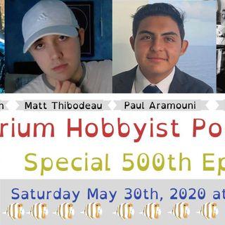 Aquarium Hobbyist Podcast 500th Episode Celebration Party!
