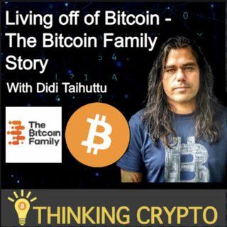 Didi Taihuttu Interview - The Bitcoin Family - Living off of Bitcoin &  BTC Price Prediction!