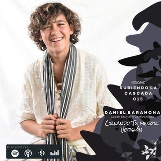 015 - Creando Tu Mejor Versión con Daniel Barahona