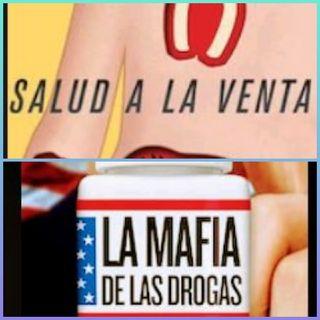 Salud a la Venta y La Mafia de las Drogas (Legales)
