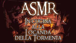 ASMR - In Cucina alla Locanda della Tormenta (kitchen-relax-asmr)