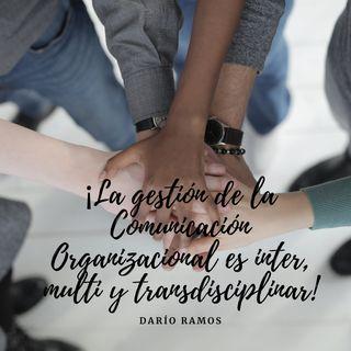 Episodio 5 - La inter, la multi y la transdisciplinariedad de la gestión de la Comunicación Organizacional