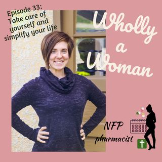Episode 33: How I am taking care of myself during an intense period of grief - including simplifying my NFP pharmacist business
