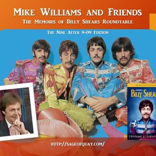 Sage of Quay™ - Mike Williams and Friends - The Memoirs of Billy Shears Roundtable